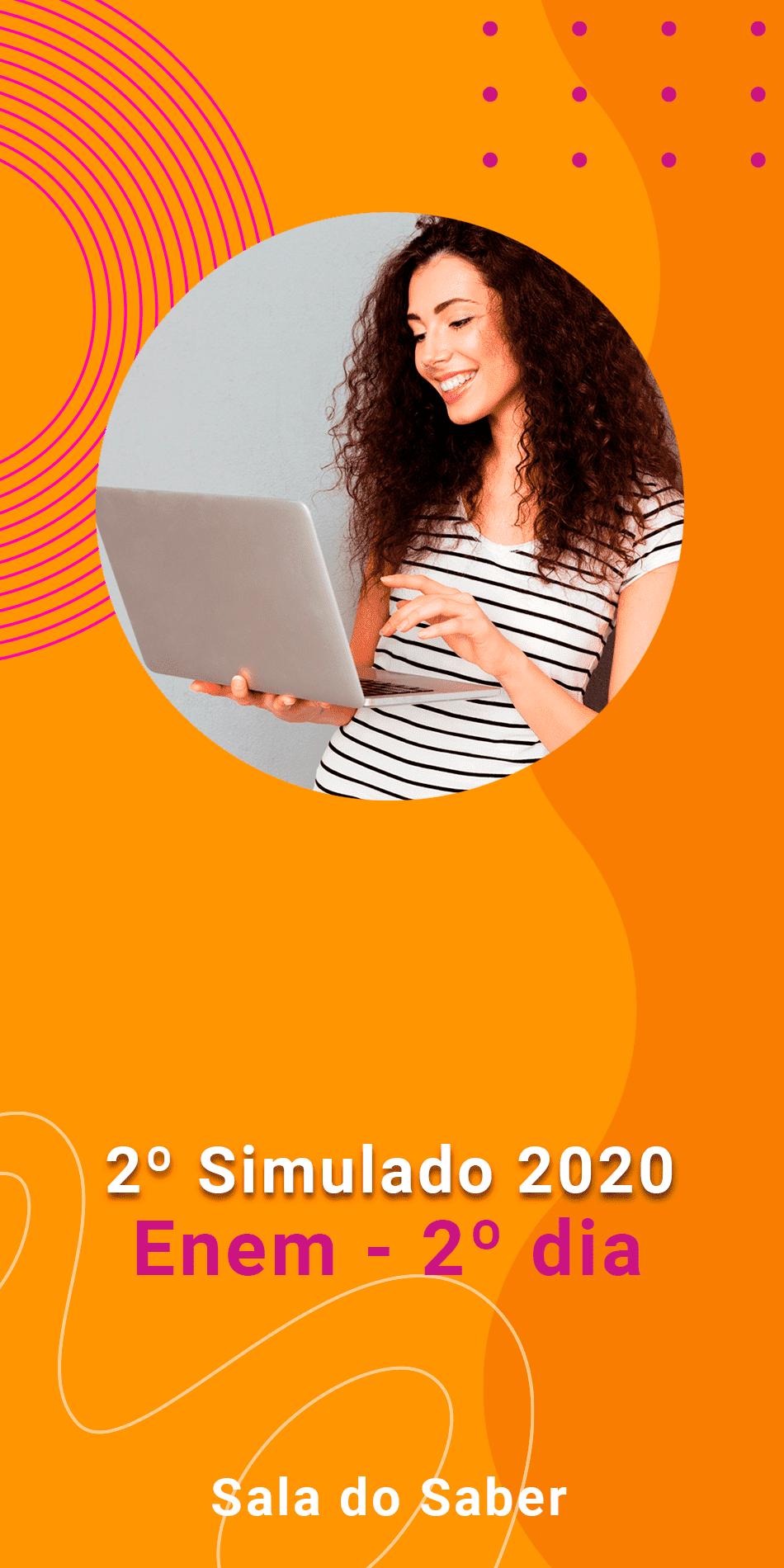 SEGUNDO SIMULADO 2020 - 2º DIA