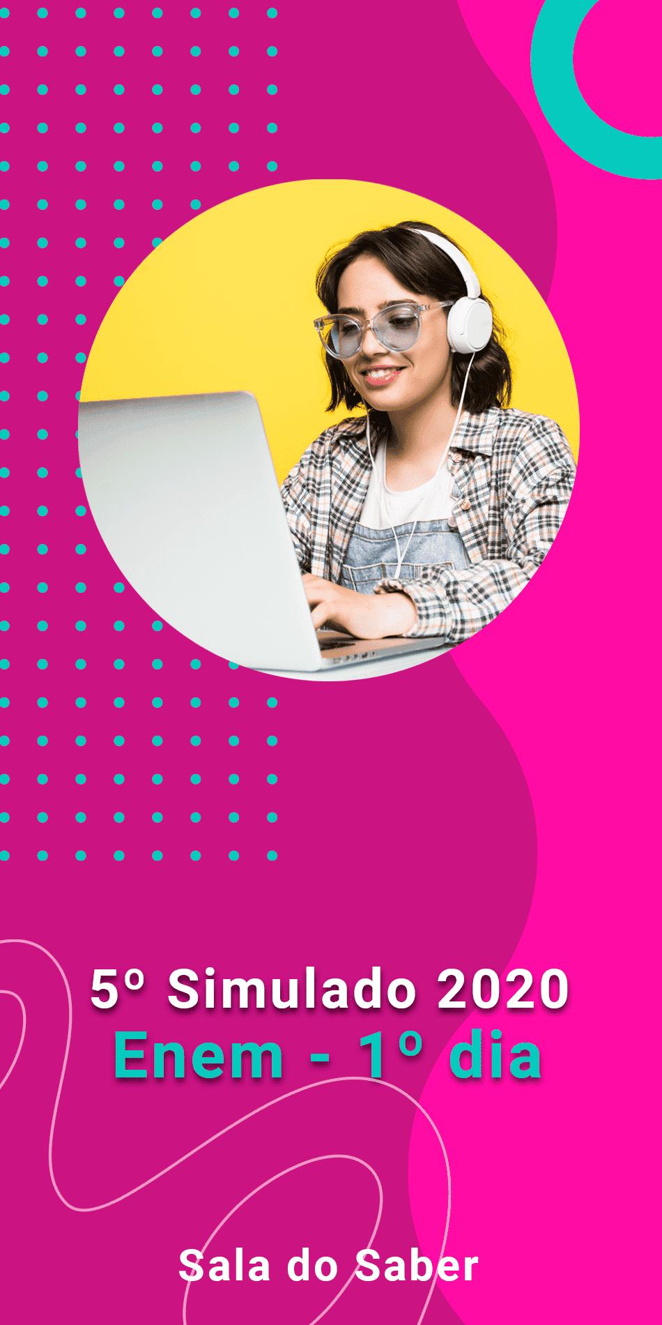 QUINTO SIMULADO 2020 - 1º DIA