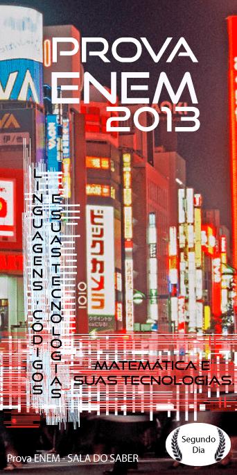 Prova Enem 2013 - 2° Dia!