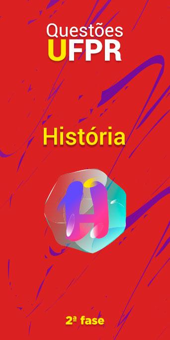 HISTÓRIA - UFPR 2ª fase
