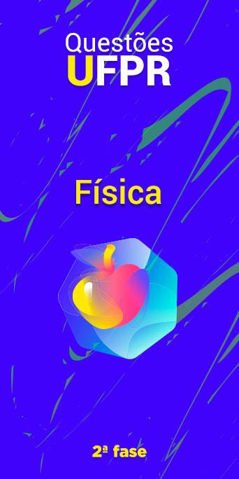 FÍSICA - UFPR 2ª fase