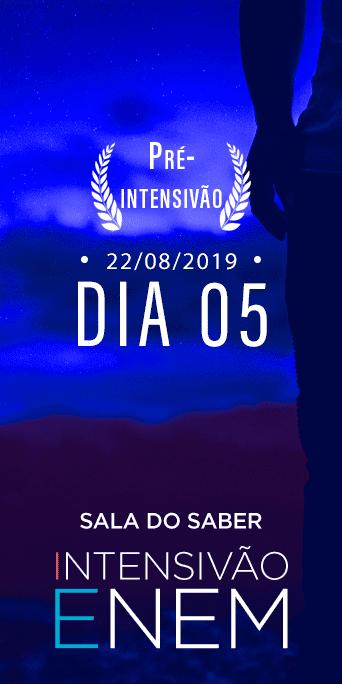 DIA 5 - SEMANA 0 - INTENSIVÃO ENEM