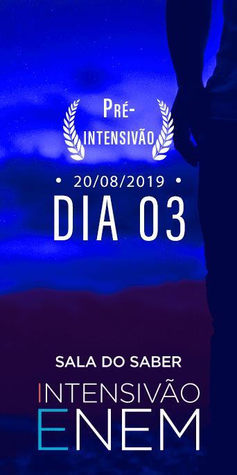 DIA 3 - SEMANA 0 - INTENSIVÃO ENEM