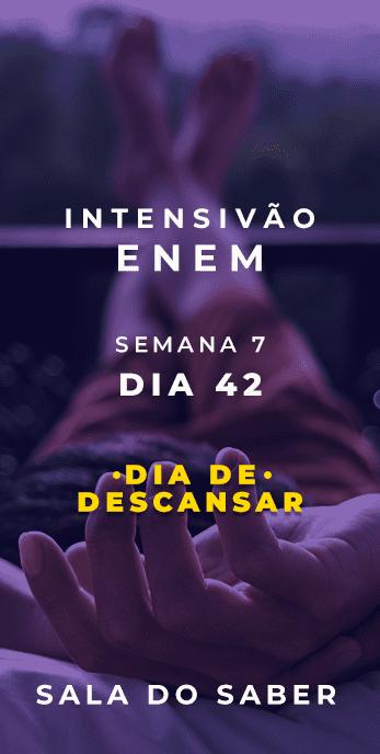 DIA 42 - SEMANA 07 - 2020