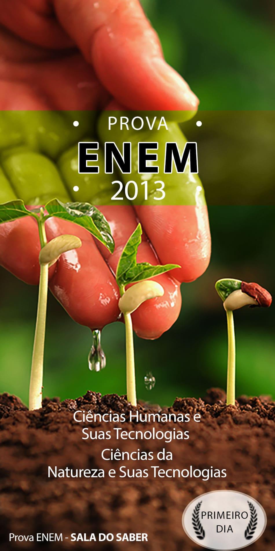Prova Enem 2013 - 1° Dia!