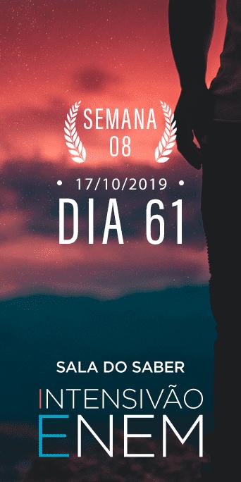 DIA 61 - SEMANA 8 - INTENSIVÃO ENEM