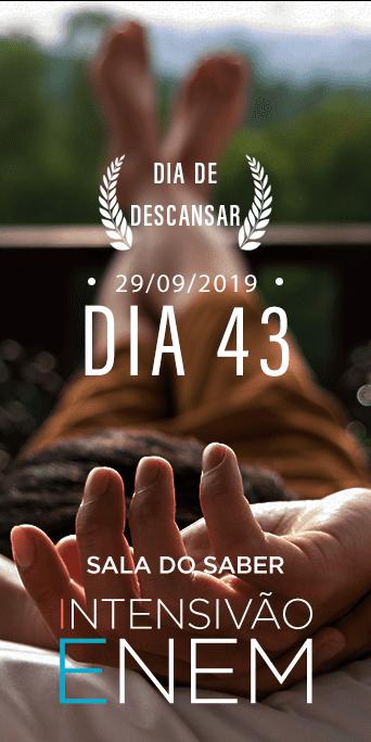 DIA 43 - SEMANA 6 - INTENSIVÃO ENEM
