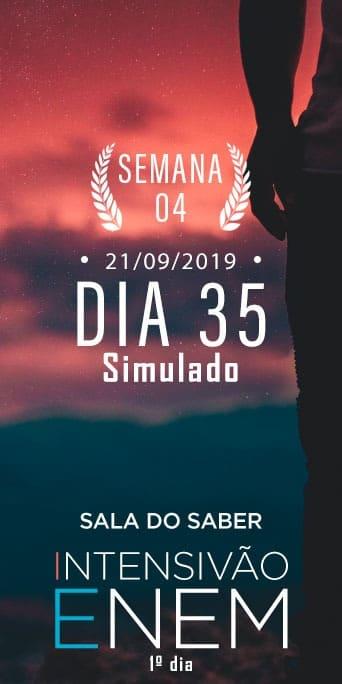 DIA 35 - SEMANA 4 - INTENSIVÃO ENEM