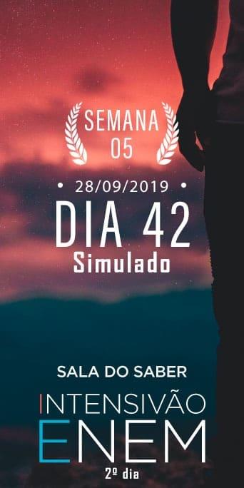 DIA 42 - SEMANA 5 - INTENSIVÃO ENEM